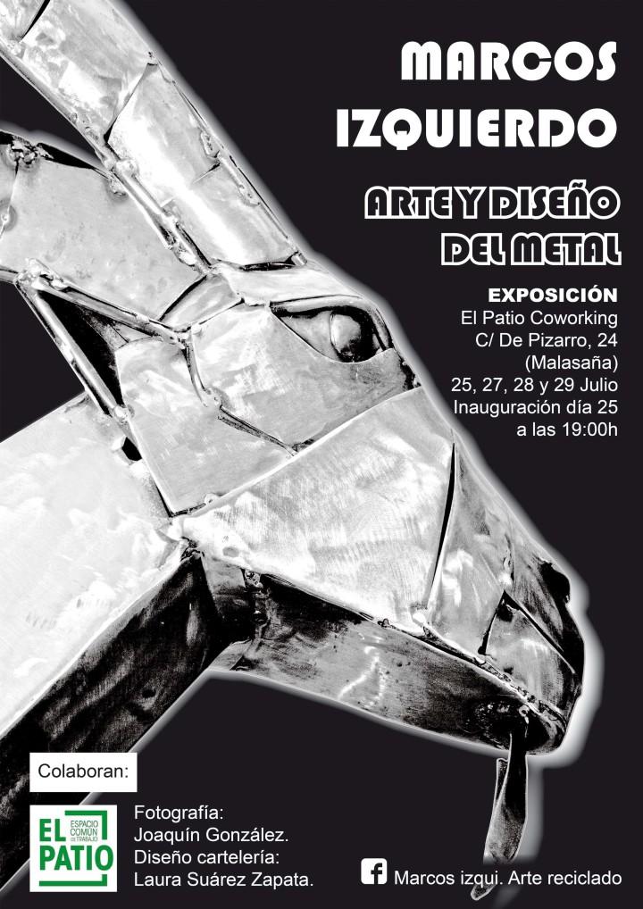 Exposición Marcos Izquierdo: Arte y Diseño del Metal del 25 al 29 de Julio en El Patio